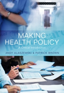 Making Health Policy : A Critical Introduction, Hardback Book