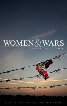 Women and Wars : Contested Histories, Uncertain Futures, Hardback Book