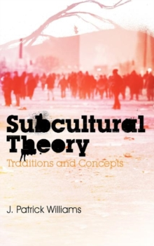Subcultural Theory : Traditions and Concepts, Hardback Book