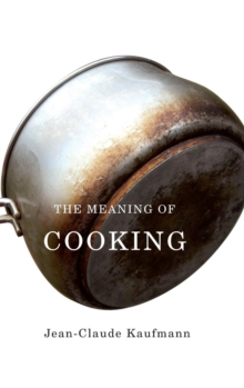The Meaning of Cooking, Hardback Book