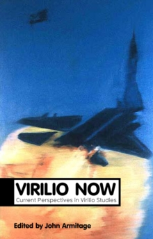 Virilio Now : Current Perspectives in Virilio Studies, Paperback / softback Book