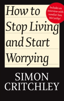 How to Stop Living and Start Worrying : Conversations with Carl Cederstroem, Hardback Book