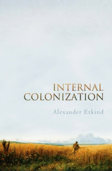 Internal Colonization : Russia's Imperial Experience, Paperback / softback Book