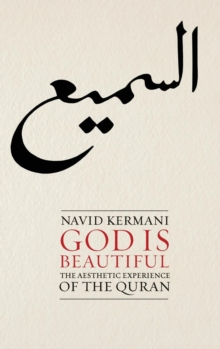 God is Beautiful : The Aesthetic Experience of the Quran, Hardback Book