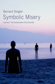 Symbolic Misery, Volume 2 : The Catastrophe of the Sensible, Hardback Book