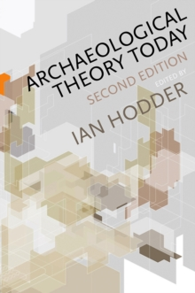 Archaeological Theory Today, Hardback Book