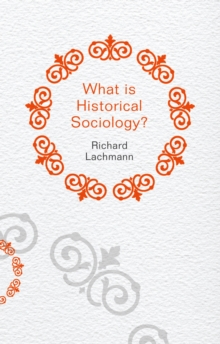 What is Historical Sociology?, Paperback / softback Book