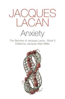 Anxiety : The Seminar of Jacques Lacan, Hardback Book