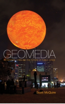 Geomedia : Networked Cities and the Future of Public Space, Hardback Book