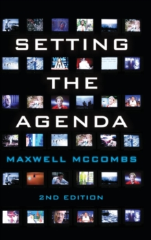Setting the Agenda : Mass Media and Public Opinion, Hardback Book