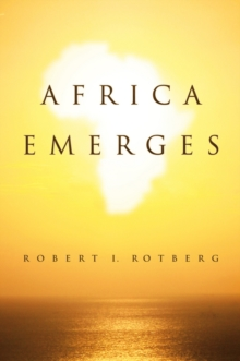 Africa Emerges : Consummate Challenges, Abundant Opportunities, Paperback / softback Book