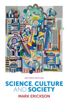 Science, Culture and Society - Understanding      Science in the 21st Century, 2E, Paperback Book