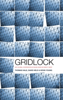 Gridlock : Why Global Cooperation is Failing when We Need It Most, Paperback / softback Book