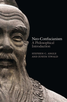 Neo-confucianism - a Philosophical Introduction, Paperback / softback Book