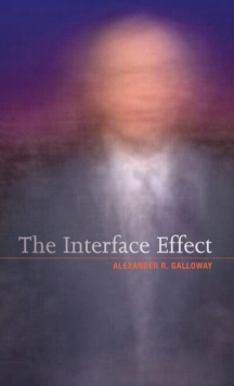 The Interface Effect, Hardback Book