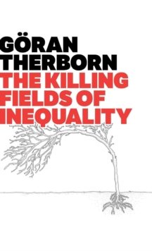 The Killing Fields of Inequality, Hardback Book