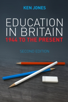 Education in Britain : 1944 to the Present, Paperback / softback Book