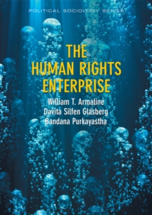 The Human Rights Enterprise : Political Sociology, State Power, and Social Movements, Hardback Book
