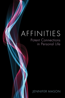Affinities : Potent Connections in Personal Life, Paperback / softback Book