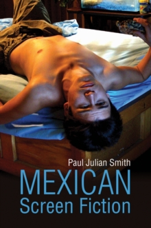 Mexican Screen Fiction : Between Cinema and Television, Paperback / softback Book