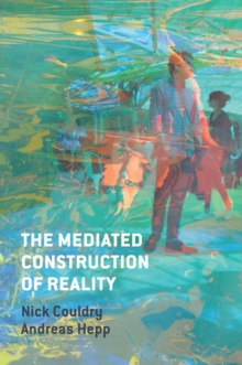 The Mediated Construction of Reality, Hardback Book