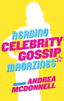 Reading Celebrity Gossip Magazines, Hardback Book