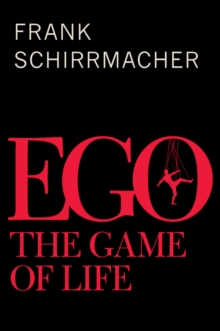 Ego : The Game of Life, Hardback Book