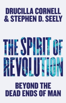 The Spirit of Revolution : Beyond the Dead Ends of Man, Paperback / softback Book