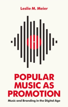 Popular Music as Promotion - Music and Branding in the Digital Age, Paperback Book