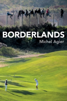 Borderlands : Towards an Anthropology of the Cosmopolitan Condition, Paperback Book