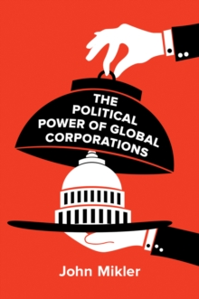 The Political Power of Global Corporations, Paperback / softback Book