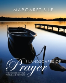 Landscapes of Prayer : Finding God in the World and Your Life, Hardback Book