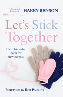 Let's Stick Together : The relationship book for new parents, Paperback / softback Book