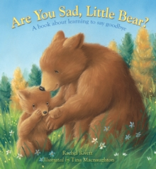 Are You Sad, Little Bear? : Learning to Say Goodbye, Hardback Book