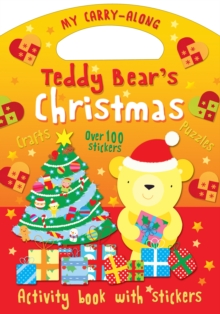 My Carry-Along Teddy Bear's Christmas : Things to make Games to play, Paperback / softback Book