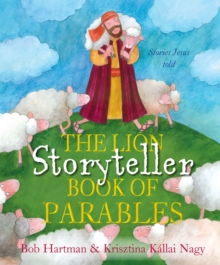 The Lion Storyteller Book of Parables : Stories Jesus Told, Hardback Book