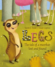 Legs : The tale of a meerkat lost and found, Hardback Book