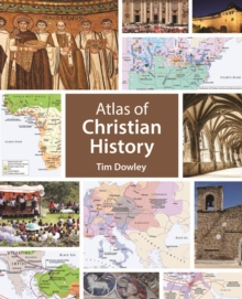 The Atlas of Christian History, Paperback Book