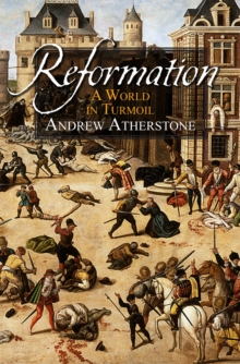 Reformation : A world in turmoil, Paperback Book