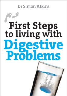 First Steps to Living with Digestive Problems, Paperback / softback Book