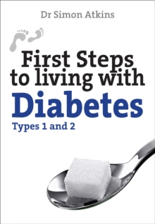 First Steps to living with Diabetes (Types 1 and 2), Paperback / softback Book