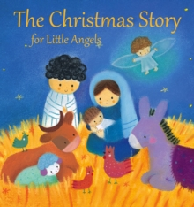 The Christmas Story for Little Angels, Hardback Book