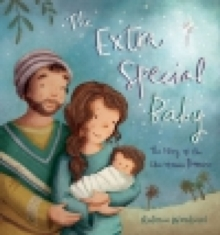 The Extra Special Baby : The Story of the Christmas Promise, Hardback Book