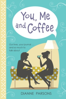 You, Me and Coffee : Our lives, your journal... and so much to talk about, Hardback Book