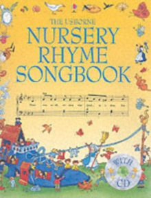 The Usborne Nursery Rhyme Songbook with CD, Paperback Book
