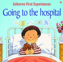 Usborne First Experiences Going To The Hospital, Paperback Book