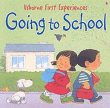 Usborne First Experiences Going To School, Paperback / softback Book