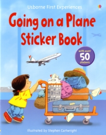 Usborne First Experiences Going on a Plane Sticker Book, Paperback Book