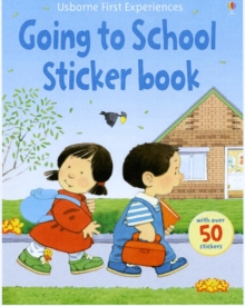 Usborne First Experiences Going to School Sticker Book, Paperback Book