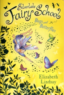 Silverlake Fairy School : Bugs and Butterflies, Paperback Book